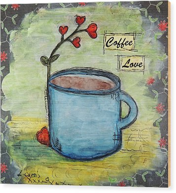 Coffee Love Wood Print by Lauretta Curtis