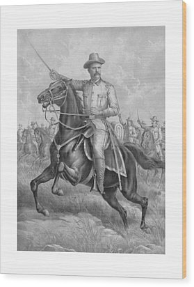 Colonel Roosevelt Leading Troops Wood Print by War Is Hell Store