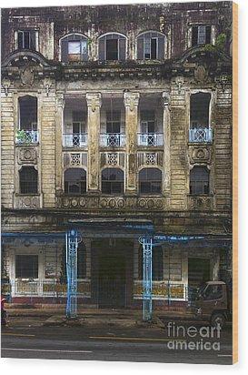 Wood Print featuring the photograph Colonial Facade Merchant Street 8th Ward Central Yangon Burma by Ralph A  Ledergerber-Photography