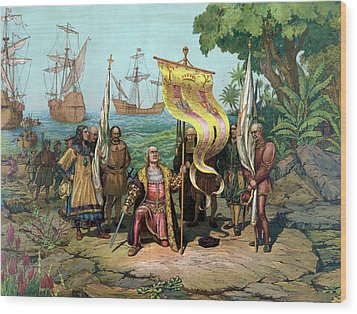 Columbus Taking Possession Of The New Country Wood Print by War Is Hell Store