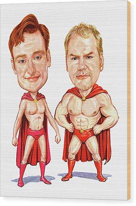 Conan  O'brien And Jim Gaffigan As Pale Force Wood Print by Art