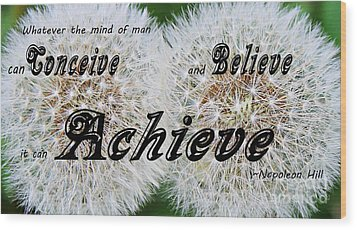 Conceive Believe Achieve Wood Print by Barbara Griffin