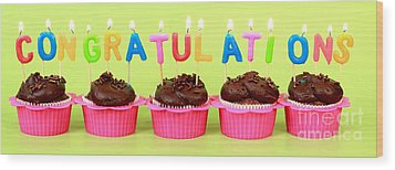 Congratulations Cupcakes Wood Print by Pattie Calfy