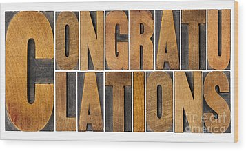Wood Print featuring the photograph Congratulations In Wood Type by Marek Uliasz