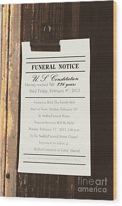 Constitution Death Notice Wood Print by Joe Jake Pratt