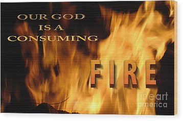 Consuming Fire Wood Print by Beverly Guilliams