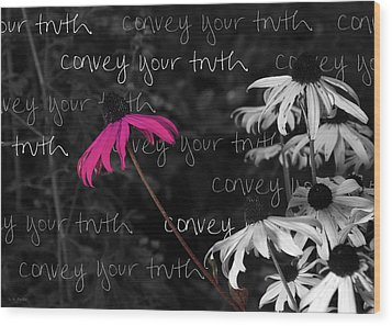 Wood Print featuring the photograph Convey Your Truth by Lauren Radke
