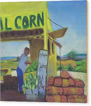 Corn And Oysters Farmstand Wood Print by Susan Herbst