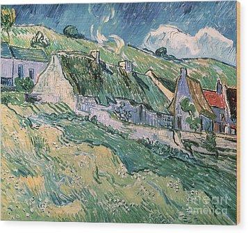 Cottages At Auvers Sur Oise Wood Print by Vincent Van Gogh