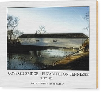 Covered Bridge - Elizabethton Tennessee Wood Print