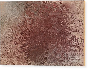 Crazy Grunge Type Abstract Wood Print by Andrea Auletta