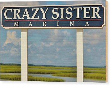 Crazy Sister Marina Wood Print by Cynthia Guinn