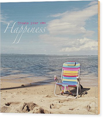Create Your Own Happiness Wood Print