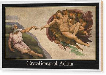 Creations Of Adam Wood Print by Scott Ross
