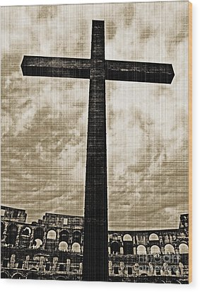 Wood Print featuring the photograph Cross Colosseum Rome - Old Photo Effect by Cheryl Del Toro