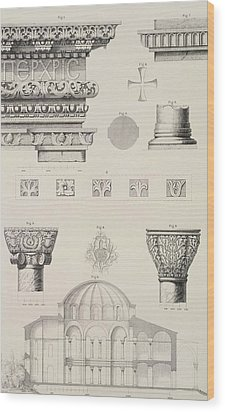 Cross Section And Architectural Details Of Kutciuk Aja Sophia The Church Of Sergius And Bacchus Wood Print by D Pulgher