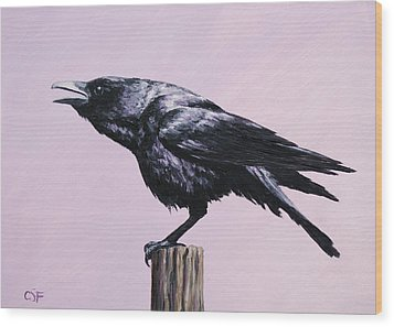 Crow - Sounding Off Wood Print by Crista Forest