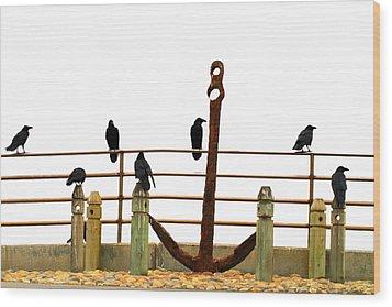 Crows At Anchor Wood Print by John King