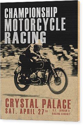 Crystal Palace Motorcycle Racing Wood Print by Mark Rogan
