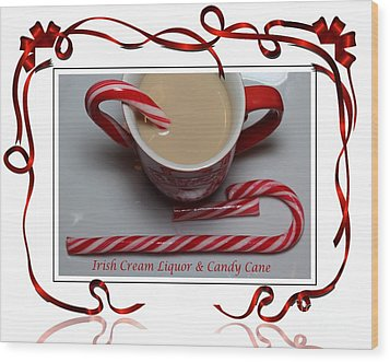 Cup Of Christmas Cheer - Candy Cane - Candy - Irish Cream Liquor Wood Print by Barbara Griffin