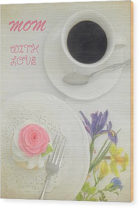 Cupcake And Coffee For Mom Wood Print by Sandi OReilly