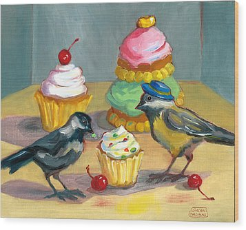 Wood Print featuring the painting Cupcakes And Chickadees by Susan Thomas