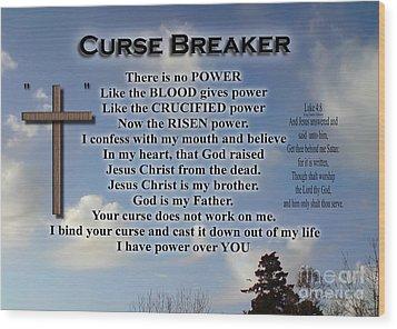 Curse Breaker Wood Print