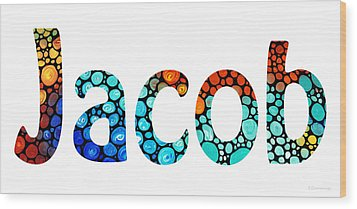 Customized Baby Kids Adults Pets Names - Jacob 2 Name Wood Print by Sharon Cummings