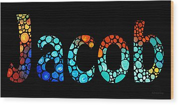 Customized Baby Kids Adults Pets Names - Jacob 3 Name Wood Print by Sharon Cummings