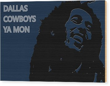 Dallas Cowboys Ya Mon Wood Print