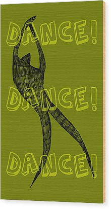 Dance Dance Dance Wood Print by Michelle Calkins