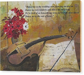 Dance Me To The End Of Love_dedicated To Leonard Cohen Wood Print by AmaS Art