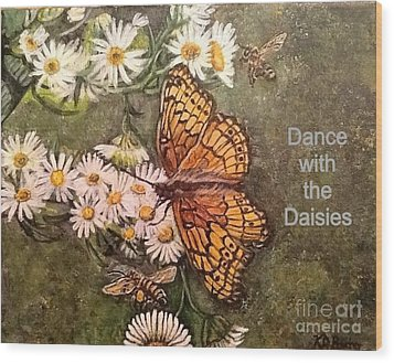 Wood Print featuring the painting Dance With The Daisies With An Inspirational Quote by Kimberlee Baxter
