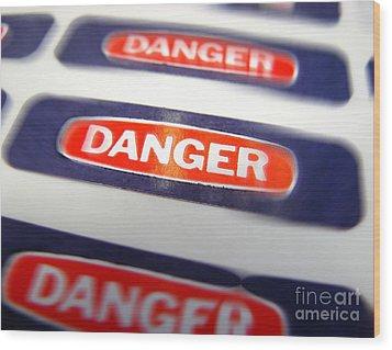 Danger Wood Print by Olivier Le Queinec
