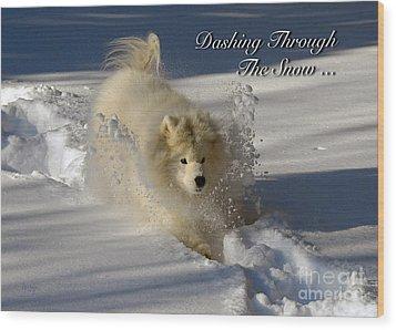 Dashing Through The Snow Wood Print by Lois Bryan