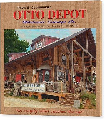 David B. Culpepper's Otto Depot 2 Wood Print