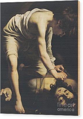 David Victorious Over Goliath Wood Print by Michelangelo Merisi da Caravaggio