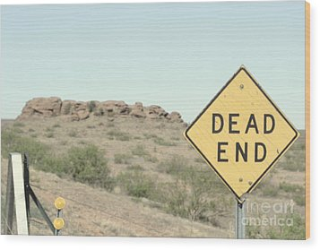 Wood Print featuring the photograph Dead End by Utopia Concepts