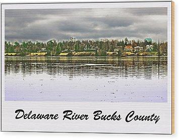 Delaware River Bucks County Wood Print by Tom Gari Gallery-Three-Photography