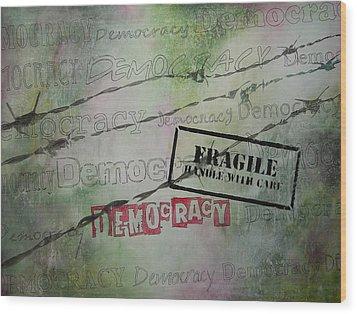 Democracy Wood Print by Bitten Kari