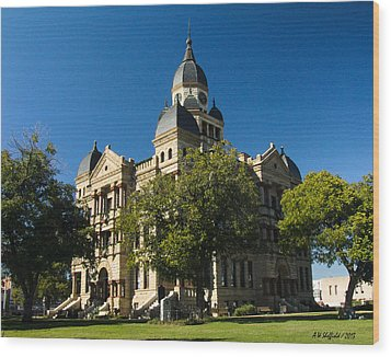 Denton County Courthouse Wood Print by Allen Sheffield