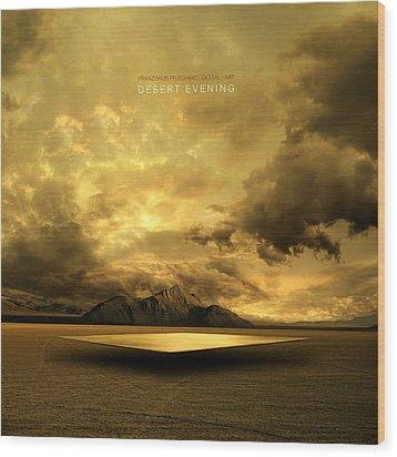 Wood Print featuring the photograph Desert Evening by Franziskus Pfleghart