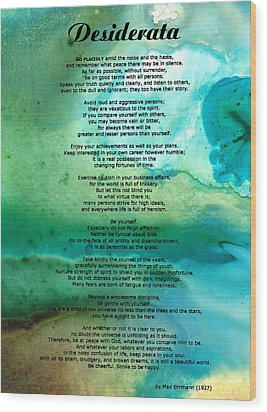 Desiderata 2 - Words Of Wisdom Wood Print by Sharon Cummings