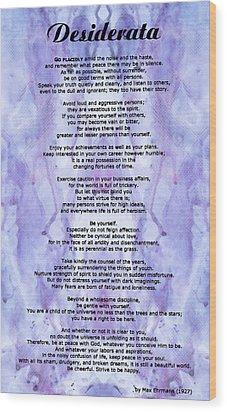 Desiderata 3 - Words Of Wisdom Wood Print by Sharon Cummings