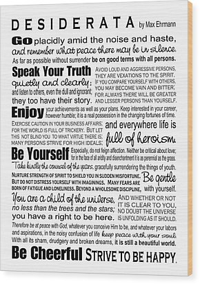 Desiderata - Black On White Wood Print by Ginny Gaura