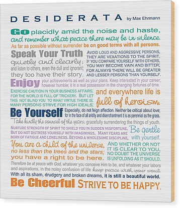 Desiderata - Multi-color - Square Format Wood Print by Ginny Gaura