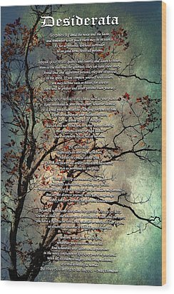 Desiderata Inspiration Over Old Textured Tree Wood Print by Christina Rollo