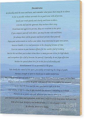 Desiderata On Beach And Ocean Scene Wood Print by Barbara Griffin