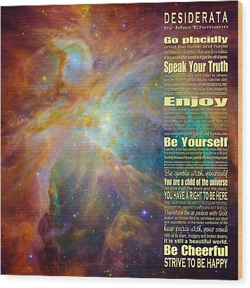 Desiderata - Space Wood Print by Ginny Gaura
