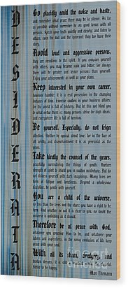 Desiderata 14 Wood Print by Wendy Wilton